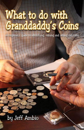 9781933990248: What to do with Granddaddy's Coins: A Beginner's Guide to Identifying, Valuing and Selling Old Coins