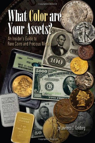 What Color are Your Assets: An Insider's Guide to Rare Coins and Precious Metals: Lawrence D. ...
