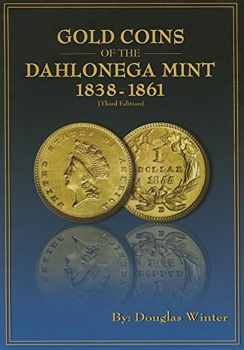 9781933990286: Gold Coins of the Dahlonega Mint, 3rd Edition