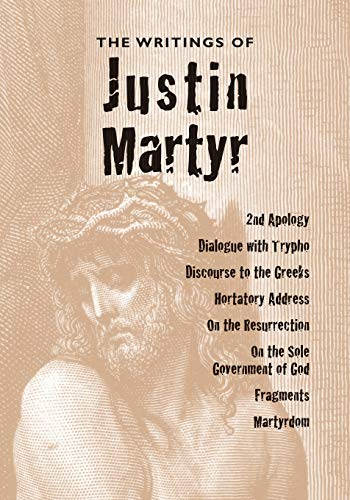 9781933993461: The Writings of Justin Martyr