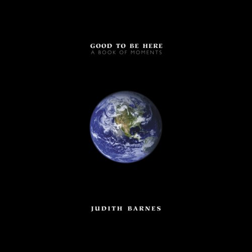 9781933994642: Good to Be Here: A Book of Moments