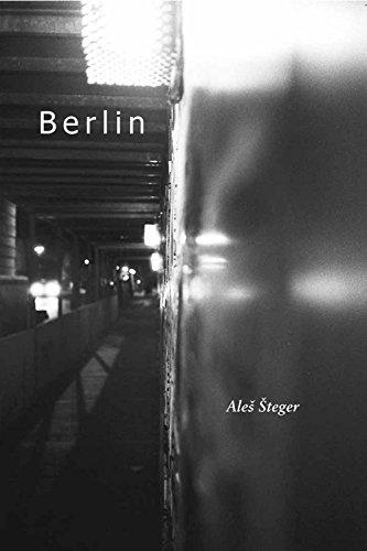 Berlin: Steger, Ales (Brian Henry, Aljaz Kovac, and Forrest Gander, translation)