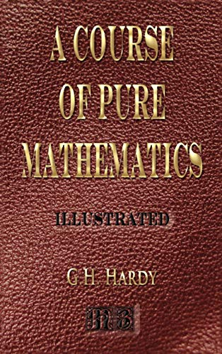 9781933998466: A Course Of Pure Mathematics - Illustrated