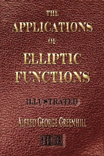 9781933998626: THE APPLICATIONS OF ELLIPTIC FUNCTIONS - Illustrated