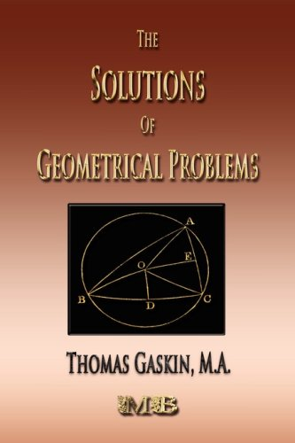 9781933998763: The Solutions Of Geometrical Problems - Examples In Plane Coordinate Geometry