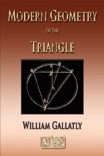 The Modern Geometry Of The Triangle: William Gallatly