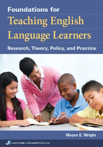 Foundations for Teaching English Language Learners Research: Wayne E Wright
