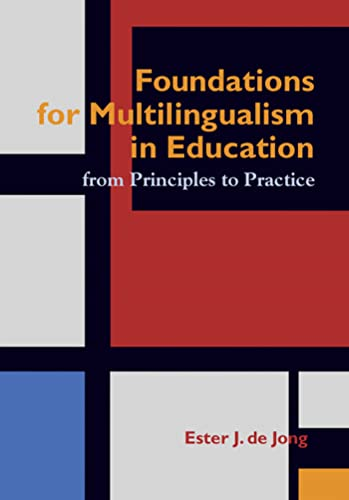 9781934000069: Foundations for Multlingualism in Education: From Principles to Practice