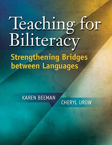 Teaching for Biliteracy: Strengthening Bridges Between Languages: Beeman, Karen; Urow, Cheryl