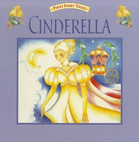 9781934004197: Cinderella (First Fairy Tales)