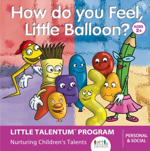 9781934007013: How Do You Feel, Little Balloon? (Little Talentum: Multiple Intelligences In Early Childhood) (Personal & Social Collection)