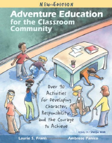 9781934009000: Adventure Education for the Classroom Community: Over 90 Activities for Developing Character, Responsibility, and the Courage to Achieve