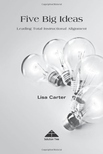 9781934009239: Five Big Ideas: Leading Total Instructional Alignment