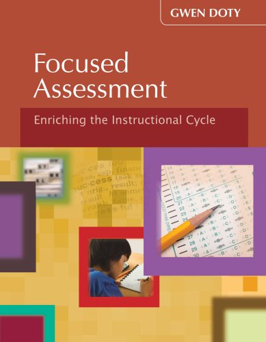 9781934009291: Focused Assessment: Enriching the Instructional Cycle (Teaching in Focus)