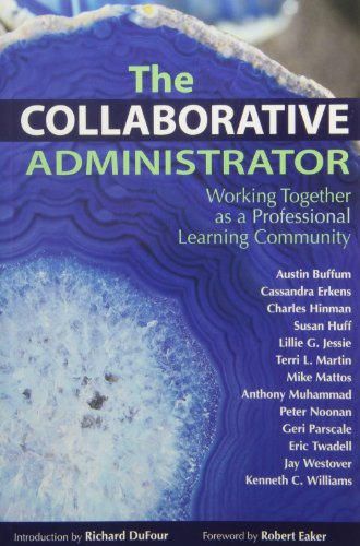 9781934009376: The Collaborative Administrator: Working Together as a Professional Learning Community