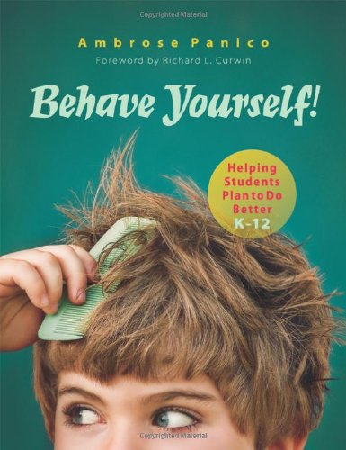 9781934009413: Behave Yourself! Helping Students Plan to Do Better