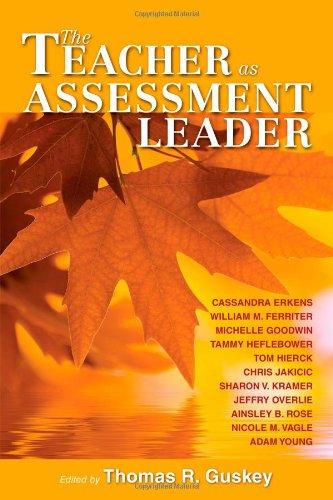 The Teacher as Assessment Leader: Erkens, Cassandra; Ferriter,