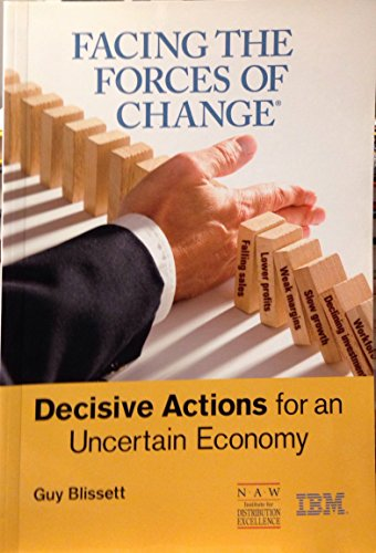 9781934014219: Facing the Forces of Change®: Decisive Actions for an Uncertain Economy