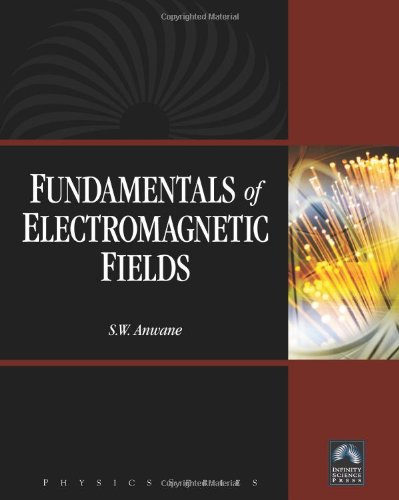 Fundamentals of Electromagnetic Fields(with CD-ROM) (Physics) (Physics (Infinity Science Press)): ...