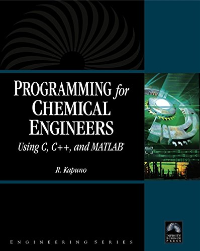 Programming for Chemical Engineers Using C, C++,: Jr., Raul Raymond
