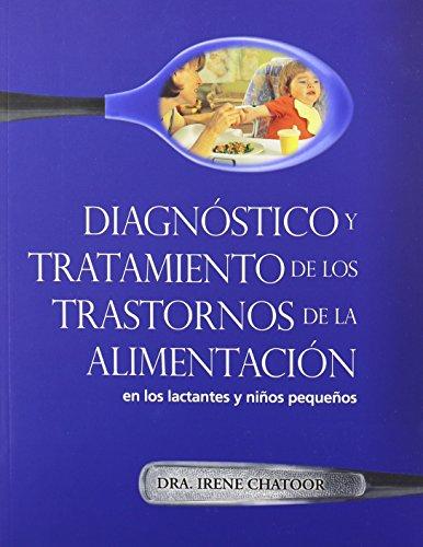 9781934019931: Diagnostioco y Tratamiento de los Trastornos de la Alimentacion: En los Lactantes y Ninos Pequenos (Spanish Edition)