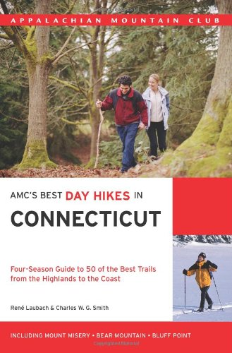 AMC's Best Day Hikes in Connecticut: Four-Season: Laubach, Rene; Smith,