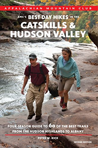9781934028452: AMC's Best Day Hikes in the Catskills and Hudson Valley, 2nd: Four-Season Guide to 60 of the Best Trails from the Hudson Highlands to Albany