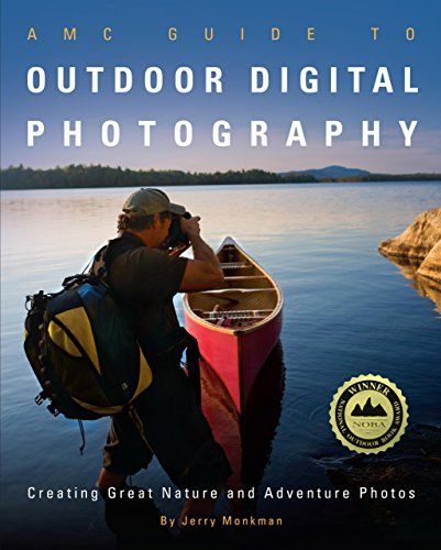 Download AMC Guide to Outdoor Digital Photography: Creating Great Nature And Adventure Photos