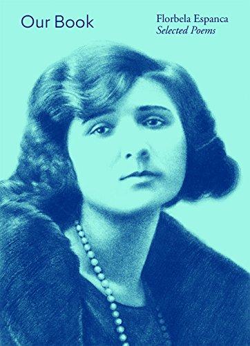 Our Book: Florbela Espanca Selected Poems: Espanca, Florbela