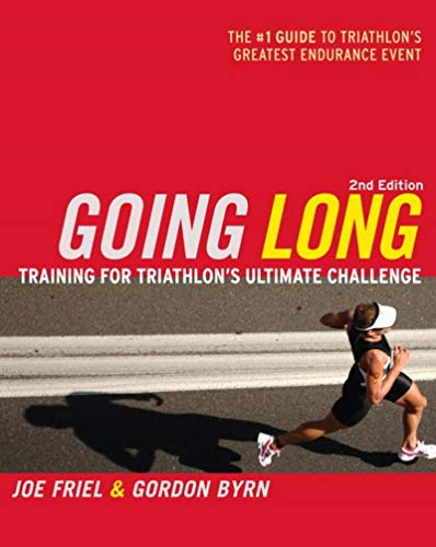 Going Long: Training for Triathlon's Ultimate Challenge (Ultrafit Multisport Training Series):...