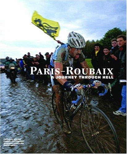 Paris-Roubaix: A Journey Through Hell: Bouvet, Philippe; Callewaert, Pierre; Gatellier, Jean-Luc; ...