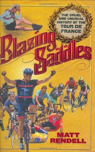 9781934030257: Blazing Saddles: The Cruel & Unusual History of the Tour de France