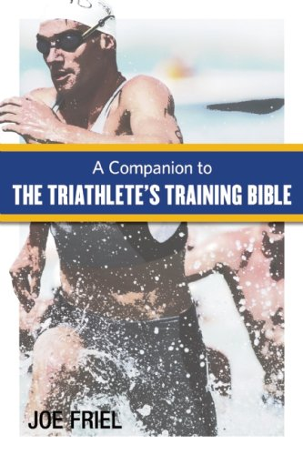 9781934030349: A Companion to the Triathlete's Training Bible