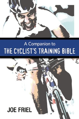 9781934030356: A Companion to the Cyclist's Training Bible