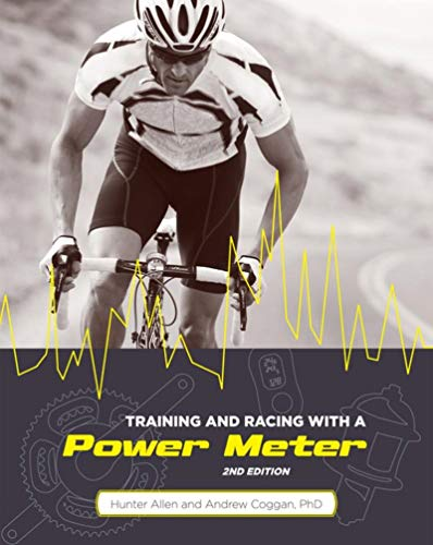 Training and Racing with a Power Meter: Hunter Allen, Andrew Coggan PhD
