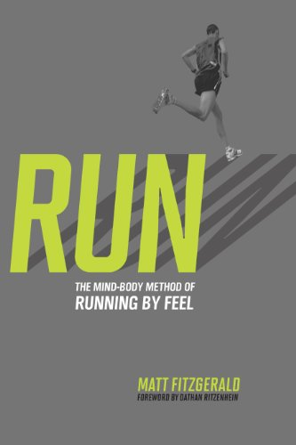9781934030578: RUN: The Mind-Body Method of Running by Feel