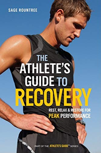 9781934030677: The Athlete's Guide to Recovery: Rest, Relax, and Restore for Peak Performance