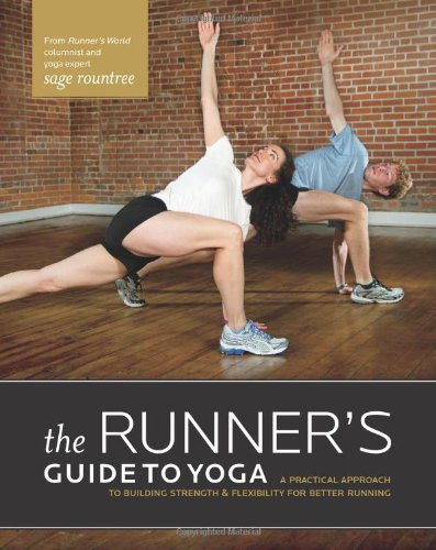 Runners Guide to Yoga A Practical Approach to Building Strength & Flexibility for Better Running