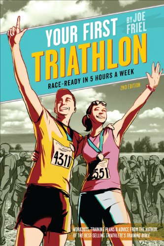 9781934030868: Your First Triathlon: Race-Ready in 5 Hours a Week