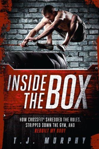 Inside the Box: How CrossFit ® Shredded: Murphy, T.J.