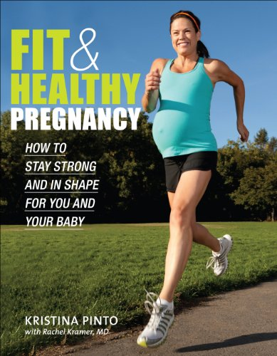 Fit & Healthy Pregnancy: How to Stay Strong and in Shape for You and Your Baby: Pinto, Kristina