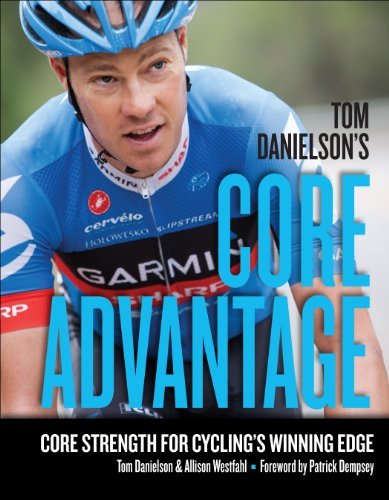 9781934030974: Tom Danielson's Core Advantage: Core Strength for Cycling's Winning Edge