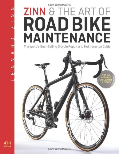 9781934030981: Zinn & the Art of Road Bike Maintenance: The World's Best-Selling Bicycle Repair and Maintenance Guide