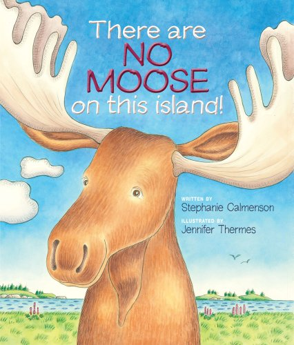 There Are No Moose on This Island!: Calmenson, Stephanie