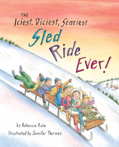 9781934031889: The Iciest, Diciest, Scariest Sled Ride Ever!