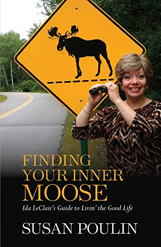 9781934031919: Finding Your Inner Moose: Ida Leclair's Guide to Livin' the Good Life
