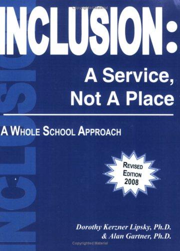 Inclusion: A Service, Not a Place, A: Dorothy Kerzner Lipsky,