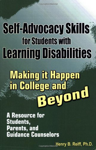 Self-Advocacy Skills for Students With Learning Disabilities: Making It Happen in College and ...