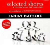 9781934033036: Selected Shorts: Family Matters (Selected Shorts: A Celebration of the Short Story)