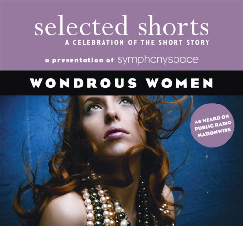 9781934033067: Selected Shorts: Wondrous Women (Selected Shorts: A Celebration of the Short Story)